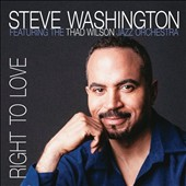 Steve Washington (Vocalist)/The Thad Wilson Jazz Orchestra: Right to Love