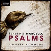 Benedetto Marcello: Psalms (Charles Avison's 1757 adaptation of Benedetto Marcellos 1724-26) / Les Inventions; Voces8. Barnaby Smith, Patrick Ayrton