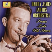 Harry James & His Orchestra: Seems Like Old Times