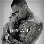 Chris Brown (R&B/Vocals): Royalty [Bonus Tracks] *