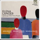 Elena Langer (b.1974): Landscape with Three People; Ariadne; John Donne Song / Anna Dennis, soprano; William Towers, countertenor; Nicholas Daniel, oboe