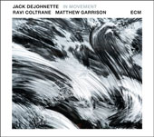 Jack DeJohnette/Ravi Coltrane/Matthew Garrison: In Movement [Slipcase]