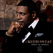 Keith Sweat: Dress to Impress *