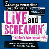 Chicago Metropolitan Jazz Orchestra: Live and Screamin'