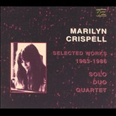 Marilyn Crispell: Selected Works 1983-1986: Solo Duo Quartet