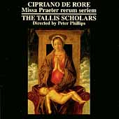 Rore: Missa Praeter rerum seriem / Phillips, Tallis Scholars