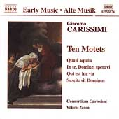 Carissimi: Ten Motets / Zanon, Consortium Carissimi