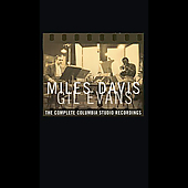 Gil Evans/Miles Davis: The Miles Davis and Gil Evans: Complete Columbia Studio Recordings [2004 Reissue] [Long Box]