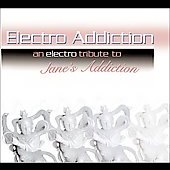 Various Artists: Electro Addiction: An Electro Tribute to Jane's Addiction