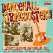 Various Artists: Dancehall Stringbusters!: Crunchy Guitar Instros from the '60s