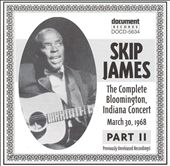Skip James: Complete Bloomington Indiana Concert, Vol. 2 (3/30/68)