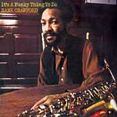 Hank Crawford: It's a Funky Thing to Do