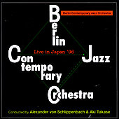 Berlin Contemporary Jazz Orchestra: Live in Japan '96