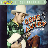 Gene Autry: A Proper Introduction to Gene Autry: Don't Fence Me In