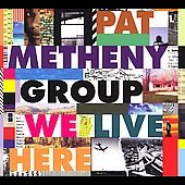 Pat Metheny/Pat Metheny Group: We Live Here [Blister] [Remaster]