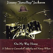 Jimmy Jackson (Drums 2): On My Way Home!: A Tribute to Cannonball Adderley and Nancy Wilson