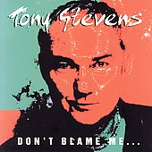 Tony Stevens (Bass Guitar): Don't Blame Me
