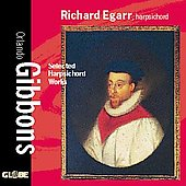 Gibbons - Selected Harpsichord Works / Richard Egarr