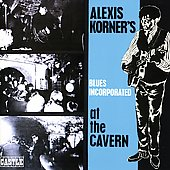 Alexis Korner's Blues Incorporated/Alexis Korner: At the Cavern [Castle Bonus Tracks]