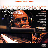 Matt Catingub Orchestra of Hawaii: Back to Romance *