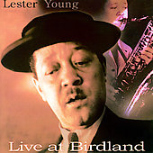 Lester Young Quartet: Live At Birdland [Remaster]