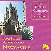 The English Cathedral Series Vol 8 - Newcastle - Guilmant, Messiaen, etc / Scott Farrell