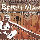 Members of the Wunambul Tribe: Spirit Man: Aboriginal Music of the Wandjina People