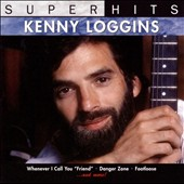 Kenny Loggins: Super Hits