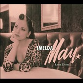 Imelda May (Singer/Songwriter): Love Tattoo [Digipak]