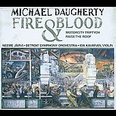 American Classics - Daugherty: Fire & Blood, Raise the Roof, etc / Ida Kavafian, Neeme J&auml;rvi, Detroit SO