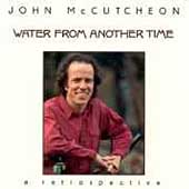 John McCutcheon: Water from Another Time: A Retrospective