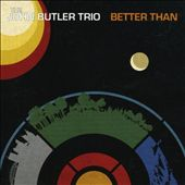 John Butler (Australia)/The John Butler Trio: Better Than [Single]
