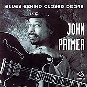 John Primer: Blues Behind Closed Doors