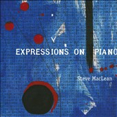 Steve MacLean: Expressions on Piano