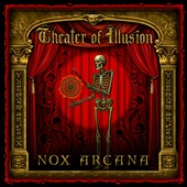 Nox Arcana: Theater of Illusion