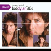 Bob Dylan: Playlist: The Very Best of Bob Dylan '80s [Digipak]