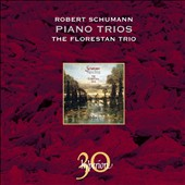 Schumann: Piano Trios / Florestan Trio