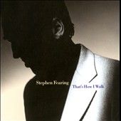 Stephen Fearing: That's How I Walk