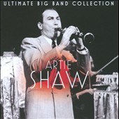 Artie Shaw: Ultimate Big Band Collection: Artie Shaw