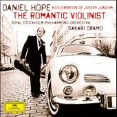 Romantic Violinist: Celebration Of Joseph Joachim / Daniel Hope, violin