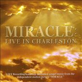 Original Soundtrack: Miracle: Live in Charleston