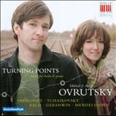 Turning Points: works for violin & piano by Prokofiev, Bach, Gershwin et al. / Mikhail & Sonya Ovrutsky