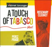 Pérez Prado/Rosemary Clooney: A Touch of Tabasco [Digipak]