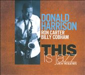Donald Harrison: This Is Jazz: Live at the Blue Note [Digipak]
