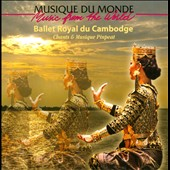 Ballet Royal du Cambodge/Royal Ballet of Cambodia: Chants et Musique Pinpeat