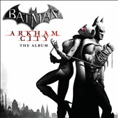 Various Artists: Batman: Arkham City - The Album [Original Game Soundtrack]