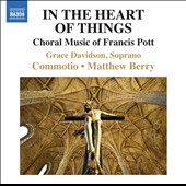 In The Heart of Things: Choral Music of Francis Pott / Grace Davidson