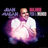Various Artists: Juan Magan Presents... Bailando Por El Mundo