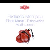 Federico Mompou: The Piano Music, Vol. 2 / Martin Jones, piano