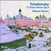 Tchaikovsky: 12 Piano Pieces, Op. 4 / Mikhail Pletnev, piano